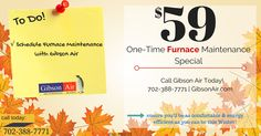 Fall's the perfect time to schedule Furnace maintenance service in Las Vegas to ensure you're kept warm all winter! Enjoy a one time furnace maintenance service for $59 with our furnace maintenance coupon from Gibson Air HVAC company. Visit www.gibsonair.com/specials for more money and energy saving deals! #FallMaintenance #HomeMaintenance #WinterPrep