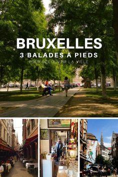 Visiter Bruxelles: 3 circuits à pieds pour découvrir la capitale belge.