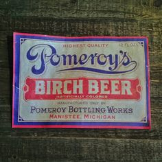 Pomeroy's Birch Beer by Keith Tatum.  Vintage styled and custom made ephemera perfect for video/photo shoots, vintage store displays and personal collections.  Contact for custom commissions or purchase inquires.  #typehunter #vintagetypography #ephemera