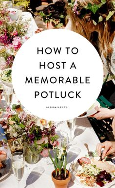 The perfect guide to hosting one amazing potluck