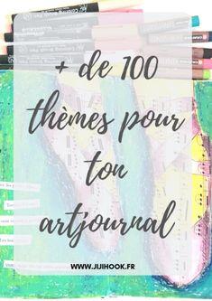 Plus de 100 thèmes pour ton artjournal - Jiji Hook Site Wordpress, Junk Journal, Bullet Journal, Journal Art, Art Journaling, Mood Tracker, Zen Art, Art Journal Inspiration, Altered Books