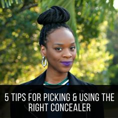 5-tips-for-picking-and-using-the-right-concealer-women-of-color-dark-skin-brown-skin-black-woman-makeup-concealer-beauty-and-the-beat-blog