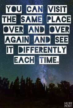 """can visit the same place over and over again and see it differently each time."""" Check out these beautiful quotes that perfectly capture wanderlust Words Quotes, Me Quotes, Sayings, Wanderlust Quotes, Best Travel Quotes, Travel Words, Adventure Quotes, Decir No, Quotes To Live By"""