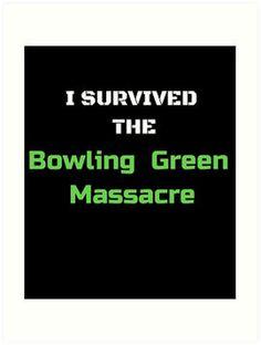 I Survived the Bowling Green Massacre T shirt