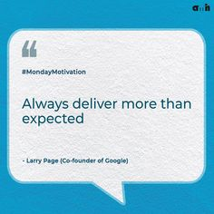 Always deliver more than expected - Larry Page Consistently being better than what you're expect to be is a value that is understood and valued not only in the world of business, but by your clients. #amh #monday #creative #google #googlequote #cfo #larrypage #quotes #quoteoftheday #mondaymotivation #mondaythoughts #gurumantra #business #businessidea #clients #agency #digitalmarketingagency #marketingagency #digitalmarketing #onlinemarketing #projects #amhthewebstudio #amhwebstudio