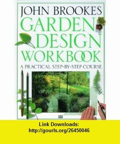Garden Design Workbook (9781564585592) John Brookes , ISBN-10: 156458559X  , ISBN-13: 978-1564585592 ,  , tutorials , pdf , ebook , torrent , downloads , rapidshare , filesonic , hotfile , megaupload , fileserve
