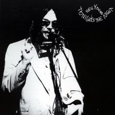 Neil Young, 'Tonight's the Night'