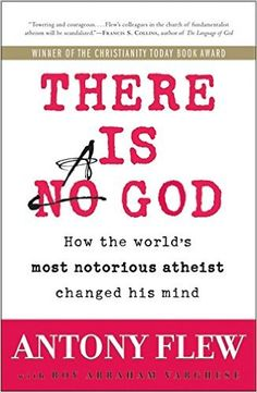 There Is a God: How the World's Most Notorious Atheist Changed His Mind: Antony Flew, Roy Abraham Varghese: 9780061335303: Amazon.com: Books