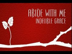 2014-2015 (September) | ▶ Abide With Me - Indelible Grace - YouTube
