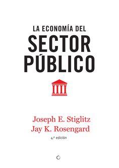 La economía del sector público / Joseph E. Stglitz, Jay K. Rosengard