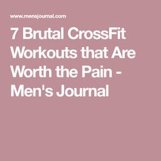 7 Brutal CrossFit Workouts that Are Worth the Pain - Men's Journal