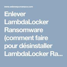 Enlever LambdaLocker Ransomware (comment faire pour désinstaller LambdaLocker Ransomware)