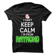 Keep Calm Raymond... Christmas Time - 99 Cool City Shir - #housewarming gift #grandma gift. BEST BUY => https://www.sunfrog.com/LifeStyle/Keep-Calm-Raymond-Christmas-Time--99-Cool-City-Shirt-.html?68278