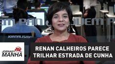 Renan Calheiros parece trilhar estrada de Cunha | Vera Magalhães