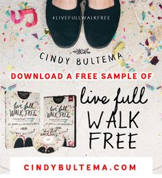 Download two chapters for free of my new Bible study, Live Full Walk Free at Thomas Nelson.