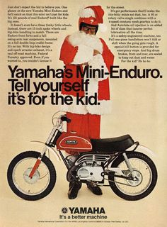 """A 1970 advertisement for the Yamaha Mini Enduro motorcycle. Featuring this man dressed in a Santa Clause suit. """"Tell yourself it's for the kid."""" -A vintage 1970 Yamaha Mini Enduro motorcycle promotion"""