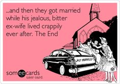 ...and then they got married while his jealous, bitter ex-wife lived crappily ever after. The End.