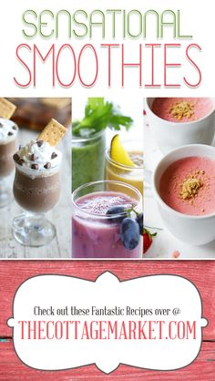 30 Sensational Smoothie Recipes - The Cottage Market #Smoothies, #CollectionofSmoothieRecipes, #SmoothieRecipes