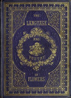 The Language and Poetry of Flowers.  Nice book cover.  Turn of the last century?