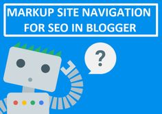 How To Markup Site Navigation In Blogger For Seo | 101Helper