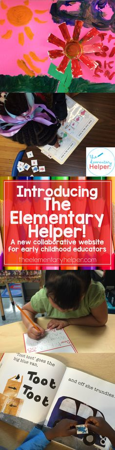 Introducing The Elementary Helper - a new collaborative website for early childhood educators! From theelementaryhelper.com