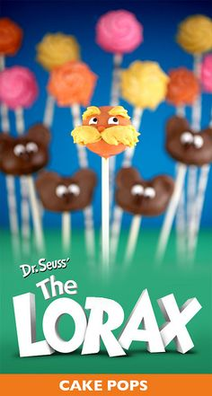 """""""Unless someone like you cares a whole awful lot, nothing is going to get better. It's not."""" Lorax Cake Pops for Dr. Seuss Birthday Party or Baby Shower"""