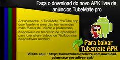 Actualmente, o TubeMate YouTube app downloader é uma das ferramentas mais fáceis de utilizar e poderosas disponíveis no mercado de aplicações para transferir vídeos do YouTube nos dispositivos Android. Mais informações: http://baixartubematelivre.com/download-tubemate-pro-adfree-apk/