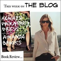 Always Pack A Party Dress - Book Review - Amanda Brooks - This week on THE BLOG