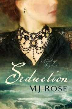Book Review: Seduction by M.J. Rose | Man of la Book