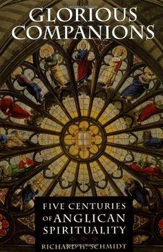 Glorious Companions: Five Centuries of Anglican Spiritual... https://www.amazon.com/dp/B001FSJCMS/ref=cm_sw_r_pi_dp_U_x_X2MsAb8B8JHAP