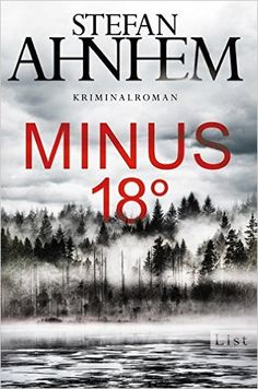 Minus 18 Grad: Kriminalroman Ein Fabian-Risk-Krimi, Band 3: Amazon.de: Stefan Ahnhem, Katrin Frey: Bücher
