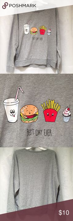 H&M Divided Best Day Ever Grey Sweatshirt Brand new with tags, H&M Divided size Large. This thin grey sweatshirt features a drink, hamburger, french fries and a cupcake! So cute! Best Day Ever! Price is firm. H&M Tops Sweatshirts & Hoodies