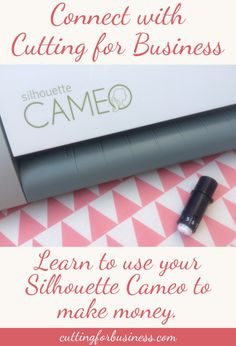 Connect with Cutting for Business - Learn to make money with your Silhouette Cameo by cuttingforbusiness.com