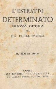L'Estratto Determinato: del Prof. Fedele Davenal - Estrazioni del lotto di oggi 07/01/2014, Estrazioni Superenalotto di oggi del 07/01/2014,...