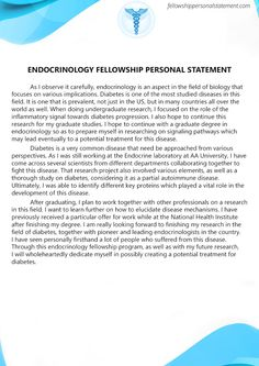 Are you feeling nervous, when you are going to write your Endocrinology Fellowship Personal Statement? Check our sample on http://www.fellowshippersonalstatement.com/medical-fellowship-personal-statement-services/endocrinology-fellowship-personal-statement/
