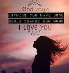 God's unconditional love for you!