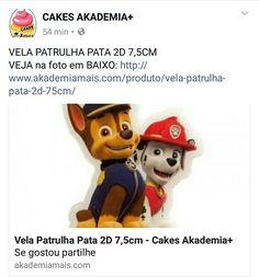 VELA PATRULHA PATA 2D 7,5CM VEJA na foto em BAIXO: http://www.akademiamais.com/produto/vela-patrulha-pata-2d-75cm/