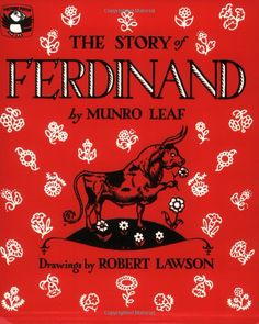 The Story of Ferdinand by Munro Leaf - one of my most favorite children's books of all time. ~Deitra
