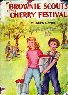 The Brownie Scouts in the Cherry Festival by Mildred A. Wirt by ElwoodAndEloise on Etsy https://www.etsy.com/listing/155891688/the-brownie-scouts-in-the-cherry
