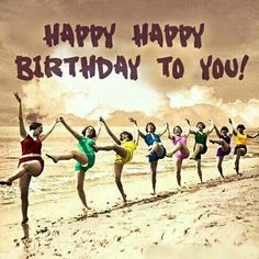 Birthday Quotes QUOTATION – Image : As the quote says – Description Happy Birthday Beach girls Happy Birthday Quotes, Happy Birthday Images, Happy Birthday Greetings, Birthday Messages, Happy Quotes, Happy Birthday Vintage, Bday Cards, E Cards, Dance Like No One Is Watching