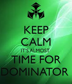 keep calm it s almost time for dominator keep calm and carry on image generator