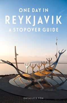 One day in Reykjavik: A stopover guide – On the Luce travel blog