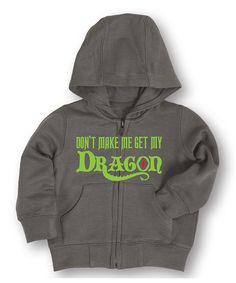 Loving this Charcoal 'Don't Make Me Get My Dragon' Zip-Up Hoodie - Toddler & Girls on #zulily! #zulilyfinds