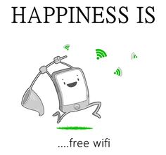 Happiness is free wi-fi