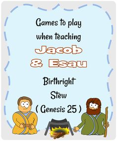 games to play with the Jacob and Esau lesson
