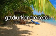 I love the beach... Love to drink. Just makes sense.