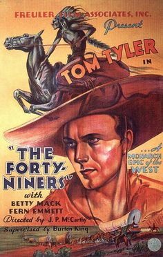 Tom Tyler - The Forty-Niners, 1932