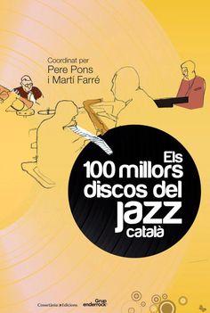 Els 100 millors discos del jazz català. (llibre)