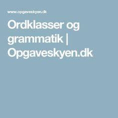 Ordklasser og grammatik   Opgaveskyen.dk
