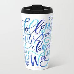 Follow Your Soul Metal Travel Mug - Watercolor Modern Calligraphy Lettering